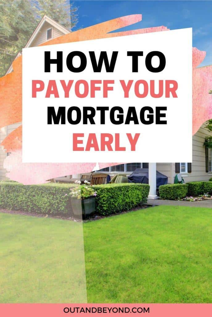 HOW TO PAYOFF YOUR MORTGAGE EARLY