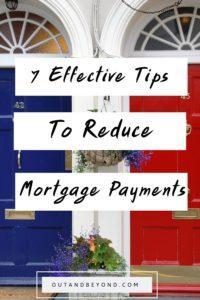 You can reduce your mortgage payments using these 7 simple yet effective ways. Save extra money (thousands) and pay off your debt. #reducedebttips #savemoney #howtoreduceyourmortgage