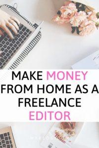 Learn how to money from home as an online Freelance Editor. Legit work from home job to make make money fast. Perfect side hustle for work from home moms wanting to make extra cash. One of the best online jobs. #wfh #sidehustle #stayathomemom