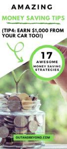 17 Effective Money Saving Tips to help for moms, teens, couples, girls, families, those on one income. Easy money saving tips and ideas to save money every month. PS; Tip number 4 shows how you can earn money from your car! #savemoneytips #frugaliving #savemoney