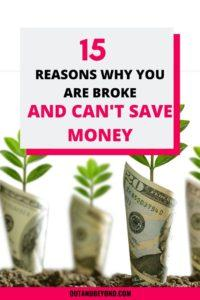 Do you want to know why you are always broke and can't save money? Here are 15 reasons why you aren't saving money, how to fix the problem and money saving tips to help you save money fast, pay off your debt, on a budget. #moneysavingtips #savemoney #payoffdebt
